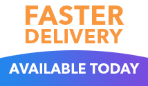 Faster Delivery, Available Today